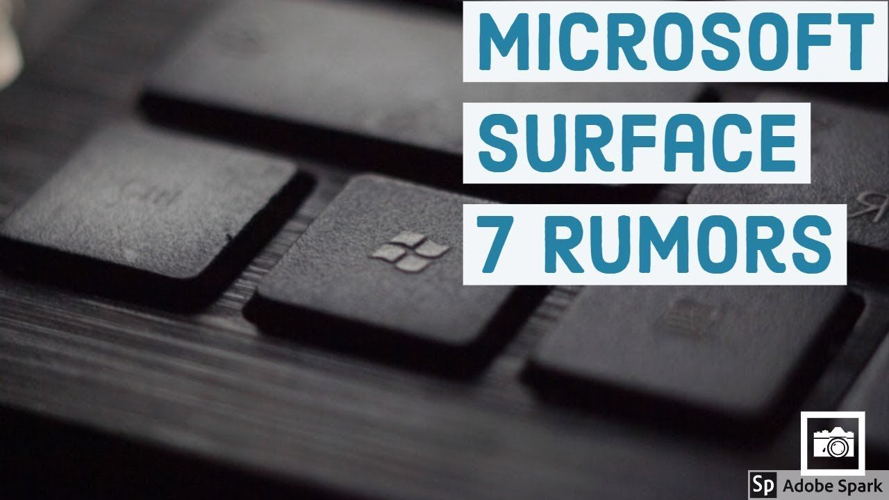 Surface Pro 7: Rumors, Release Date, Things That Need